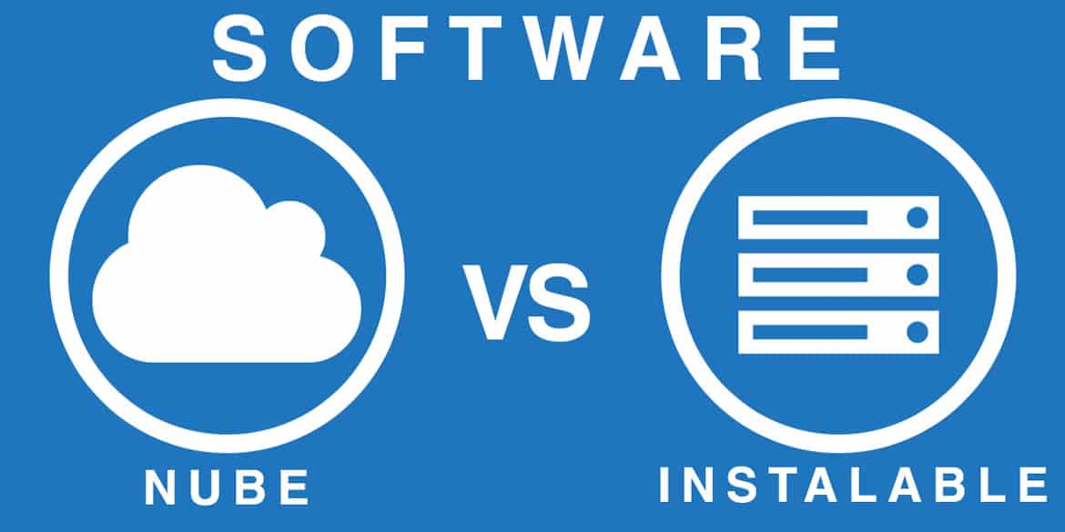 Nube vs Instalable