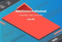 Photo of Able2Extract Professional, potente convertidor, editor y lector PDF