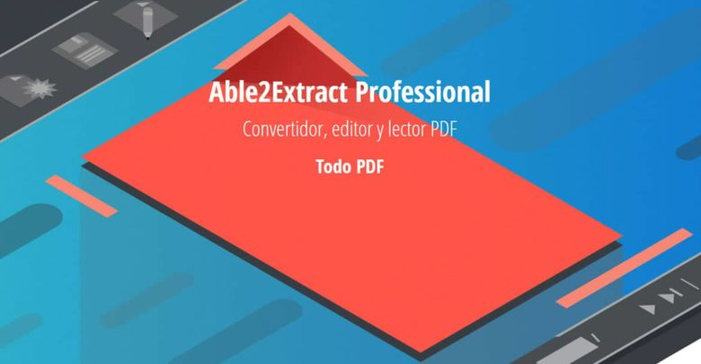Photo of Able2Extract Professional, potente convertidor, editor y lector PDF