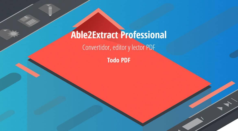 Able2Extract Professional, potente convertidor, editor y lector PDF